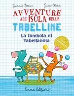 La tombola di Tabellandia. Avventure all'isola delle tabelline. Ediz. ad alta leggibilità