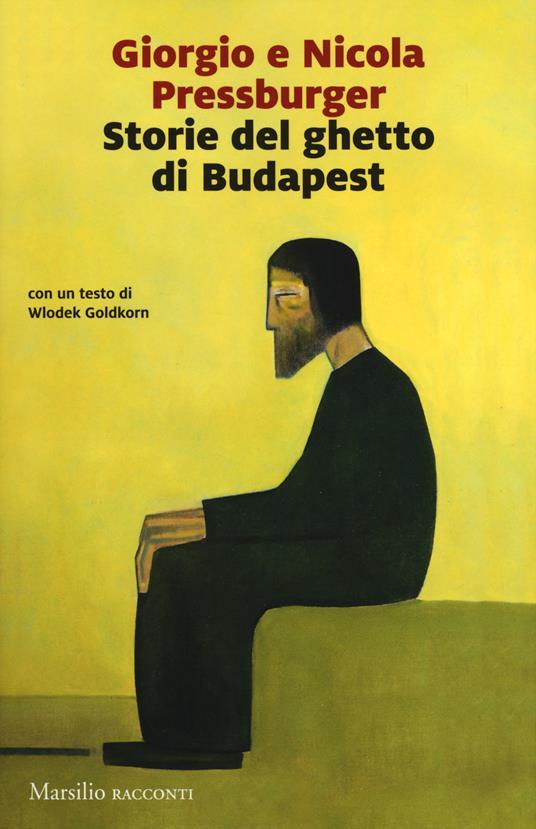 Storie del ghetto di Budapest: L'elefante verde-Storie dell'Ottavo distretto - Giorgio Pressburger,Nicola Pressburger - copertina
