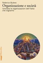 Organizzazione e società. Innovare le organizzazioni dell'Italia che vogliamo