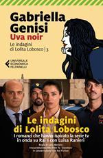 Uva noir. Le indagini di Lolita Lobosco. Vol. 3