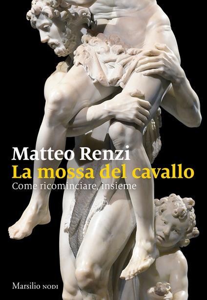 La mossa del cavallo - Matteo Renzi - copertina