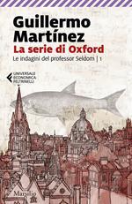 La serie di Oxford. Le indagini del professor Seldom. Vol. 1