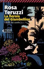 La fioraia del Giambellino. I delitti del casello. Vol. 2
