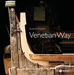 Venetian way. Ediz. italiana e inglese