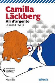 Ali d'argento. La storia di Faye. Vol. 2