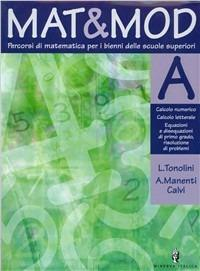 Mat & Mod. Modulo A-B-C. Per il biennio - Livia Tonolini,Annamaria Manenti Calvi - copertina