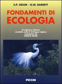 Fondamenti di ecologia. Ediz. italiana e inglese - Eugene P. Odum,Gary W. Barrett - copertina