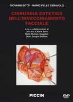 Chirurgia estetica dell'invecchiamento facciale. 6 DVD