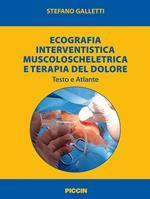Ecografia interventistica muscoloscheletrica e terapia del dolore. Testo e atlante