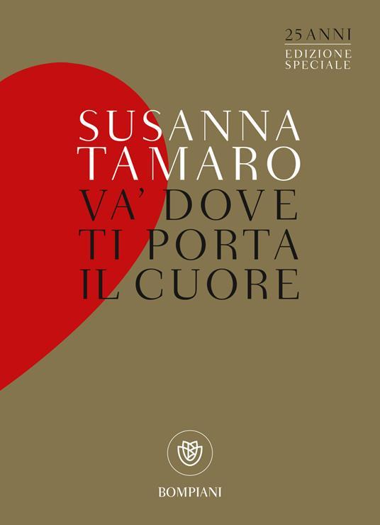 Va' dove ti porta il cuore. Ediz. speciale - Susanna Tamaro - copertina
