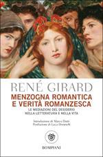 Menzogna romantica e verità romanzesca. La mediazione del desiderio nella letteratura e nella vita