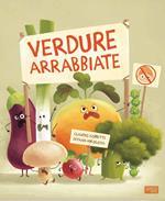 Verdure arrabbiate. Ediz. a colori