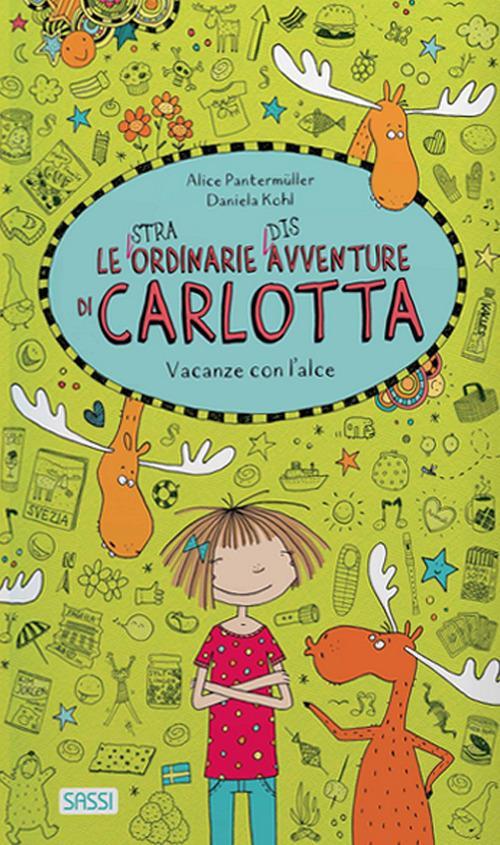 Vacanze con l'alce. Le (stra)ordinarie (dis)avventure di Carlotta. Ediz. a colori - Alice Pantermüller - copertina
