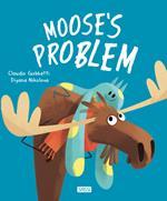 Moose's problem. Ediz. a colori