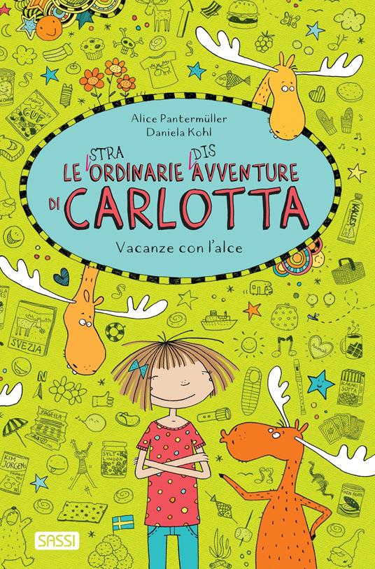 Vacanze con l'alce. Le (stra)ordinarie (dis)avventure di Carlotta - Alice Pantermüller,Alessandra Petrelli,Daniela Kohl - ebook