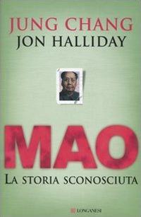 Mao. La storia sconosciuta - Jung Chang,Jon Halliday - copertina