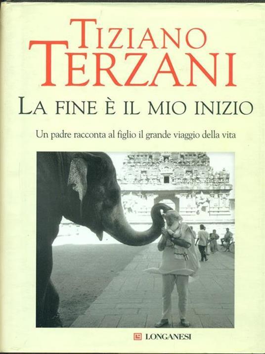 La fine è il mio inizio - Tiziano Terzani - 2