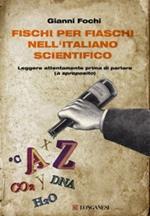 Fischi per fiaschi nell'italiano scientifico. Leggere attentamente prima di parlare (a sproposito)