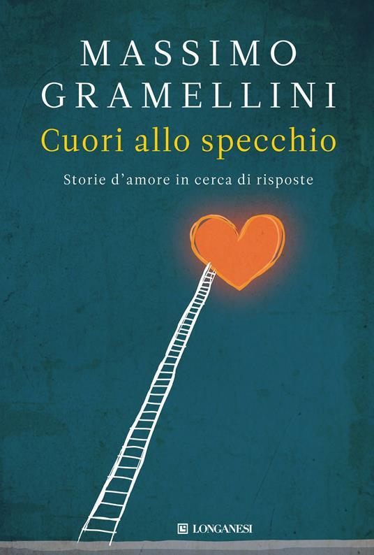 Cuori allo specchio. Storie d'amore in cerca di risposte - Massimo Gramellini - ebook