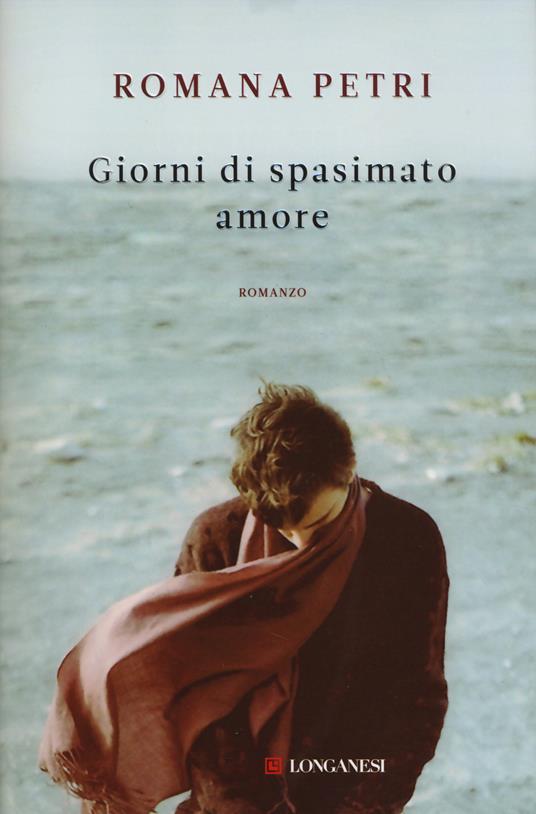 Giorni di spasimato amore - Romana Petri - copertina