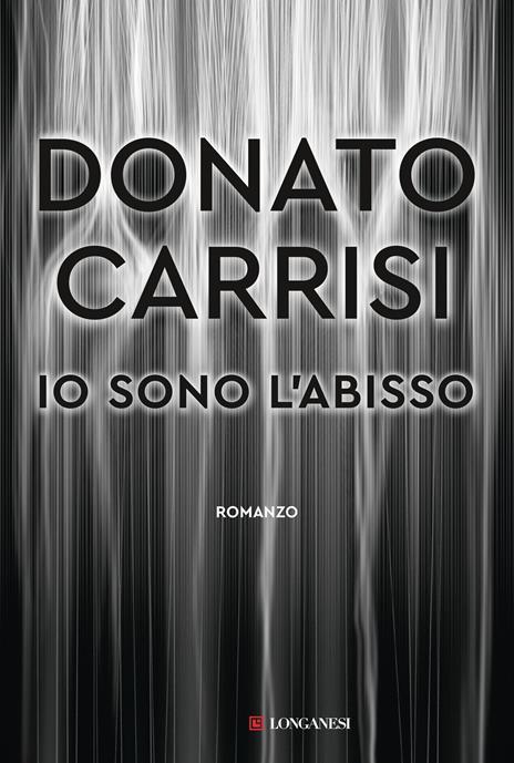 Io sono l'abisso - Donato Carrisi - 2