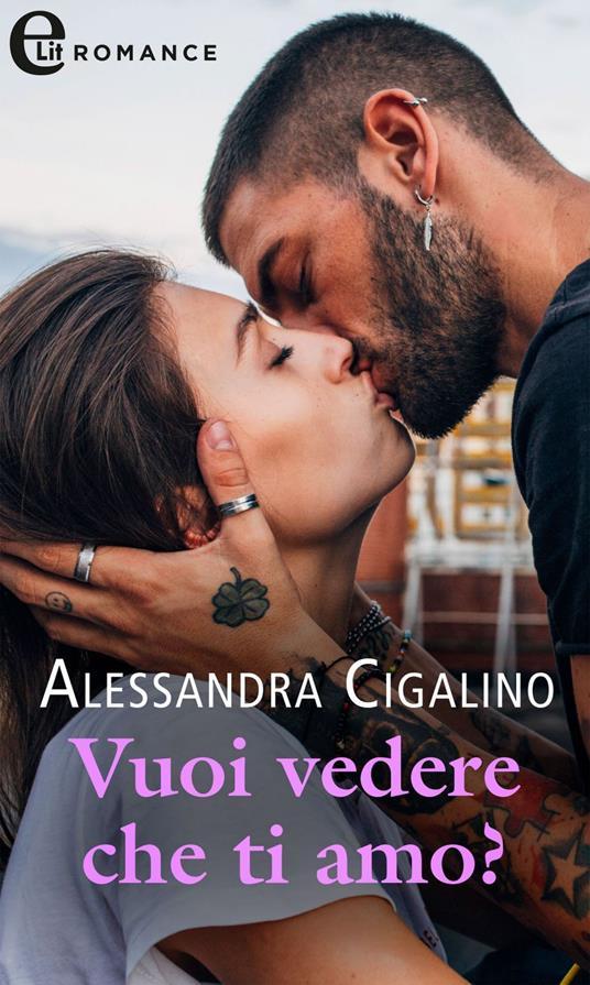 Vuoi vedere che ti amo. Gossip love. Vol. 2 - Alessandra Cigalino - ebook
