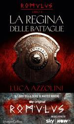 La regina delle battaglie. Romulus. Vol. 2