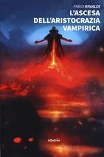 L' ascesa dell'aristocrazia vampirica