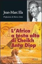 L' Africa a testa alta di Cheikh Anta Diop