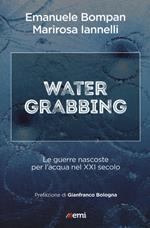 Water grabbing. Nuove guerre per l'accaparramento dell'acqua