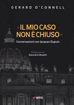 «Il mio caso non è chiuso». Conversazioni con Jacques Dupuis