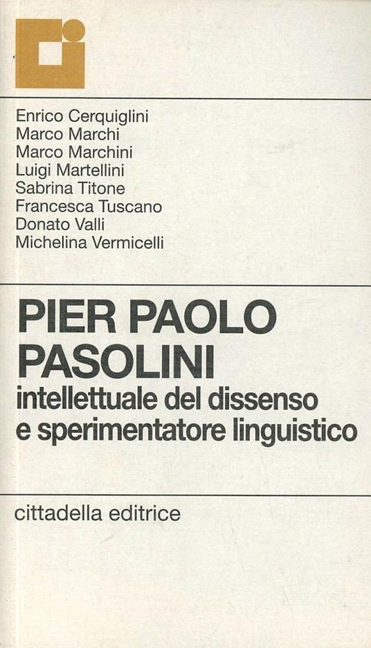 Pier Paolo Pasolini. Intellettuale del dissenso e sperimentatore linguistico - copertina