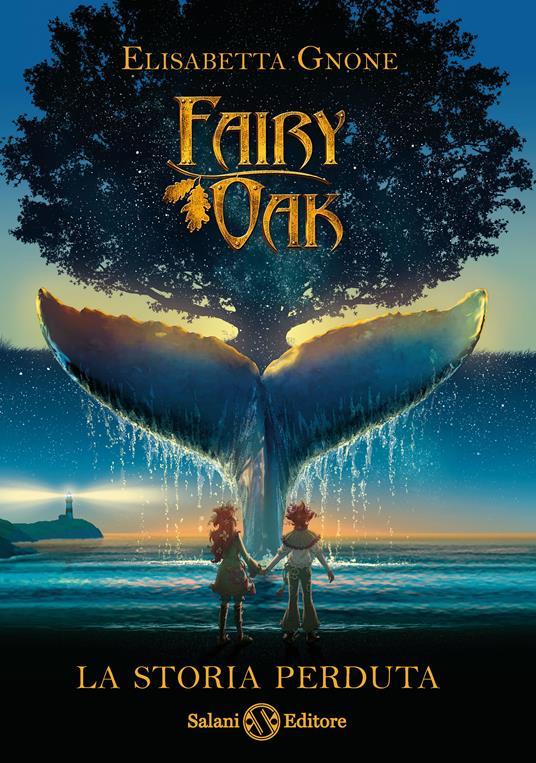 La storia perduta. Fairy Oak - Elisabetta Gnone - copertina