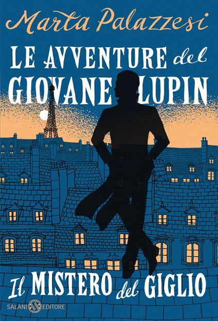 Il mistero del giglio. Le avventure del giovane Lupin - Marta Palazzesi - copertina