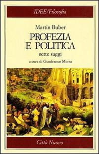 Profezia e politica. Sette saggi - Martin Buber - copertina