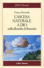 L' ascesa naturale a Dio nella filosofia di Rosmini