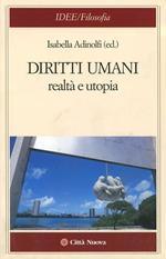 Diritti umani. Realtà e utopia