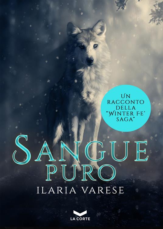 Sangue puro. Winter Fe' saga - Ilaria Varese - ebook