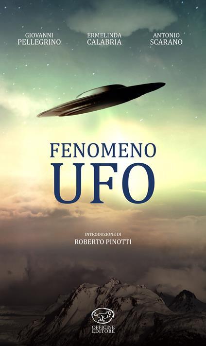 Fenomeno UFO - Giovanni Pellegrino,Ermelinda Calabria,Antonio Scarano - copertina