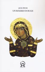 Un rosario di bugie: Ammonimenti-Un libro di musica-Quindici false proposizioni contro Dio. Testo inglese a fronte