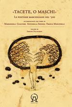 Tacete o maschi. Le poetesse marchigiane del '300 accompagnate dai versi di Antonella Anedda, Mariangela Gualtieri e Franca Mancinelli