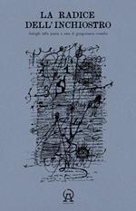 La radice dell'inchiostro. Dialoghi sulla poesia