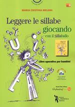 Leggere le sillabe giocando con il Sillaballo. Ediz. ad alta leggibilità. Con Contenuto digitale per download e accesso on line