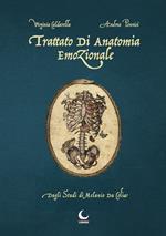 Trattato di anatomia emozionale. Dagli studi di Melanio da Colia