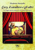 Cory, il cavaliere e gli altri. Un viaggio spazio-temporale nel mondo della danza