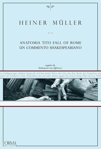 Anatomia Tito. Fall of Rome. Un commento shakespeariano - Alejandro Gómez de Tuddo,Francesco Fiorentino,Heiner Müller - ebook