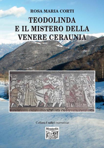 Teodolinda e il mistero della Venere Ceraunia - Rosa Maria Corti - copertina