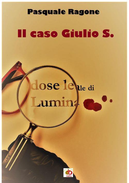 Il caso Giulio S. - Pasquale Ragone - copertina