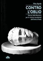 Contro l'oblio. Giorno della memoria per le vittime meridionali dell'Unità d'Italia