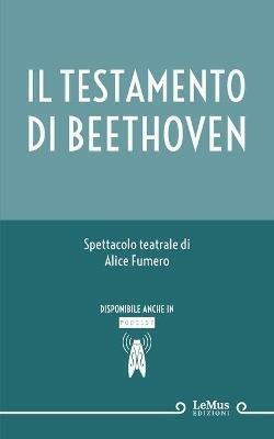 Il testamento di Beethoven - Alice Fumero - copertina